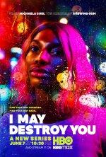 I May Destroy You (Můžu tě zničit)