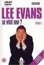 Lee Evans: So What Now? (Tak! A co teď?)
