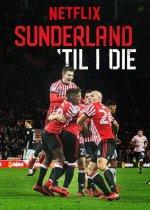 Sunderland 'Til I Die (Dycky Sunderland)